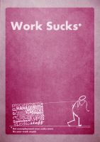 Work sucks by poprage