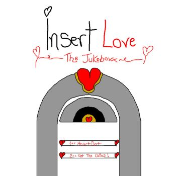Insert Love: The Jukeboxx (Songs in Description) by WolfoxYo
