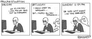 Weekends of Procrastination by PlaidSheep