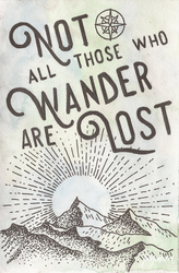 'Not all Those Who Wander Are Lost' - LOTR by JadeePowellJones