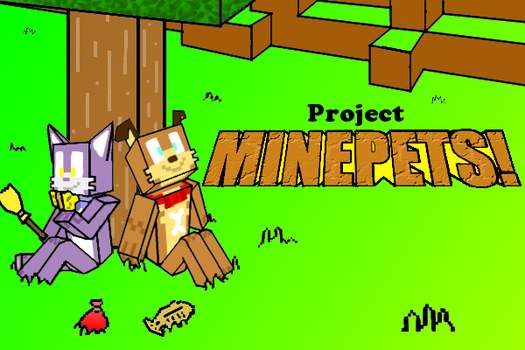 Project Minepets! by CHAOKOCartoons