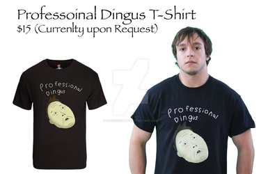 Professional Dingus T-Shirt by CrackerHumps