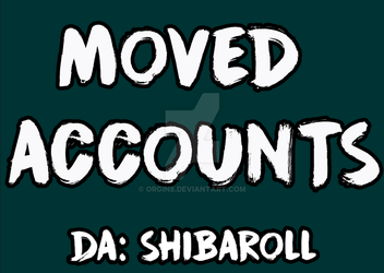 MOVED ACCOUNTS by Orgin8