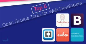 5 Excellent Open Source Tools for Web Developers by jameswilliam723