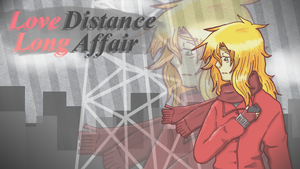 Love Distance Long Affair (+ UST) by Cody-Tailor