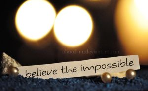 Believe the impossible by Ohood-M