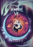 Kyurem vs. The Sacred Swordsman: Keldeo