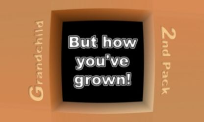 Pack 2 - But how you've grown by Grandchild