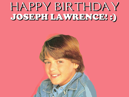 Happy Birthday Joseph Lawrence! by Nolan2001