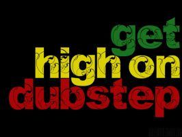 Get High on Dubstep. by leftxxbehind