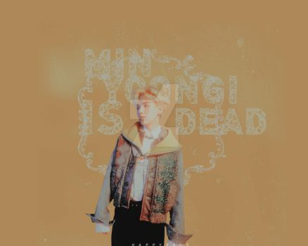 Min Yoongi is dead, I killed him{Agust D} by HappyFaceIrene