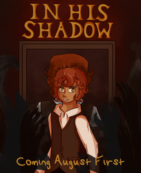 Coming Soon: In His Shadow by AnimeInMyPocket