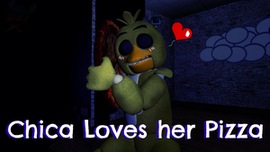 Chica Loves her Pizza (Video) by Stitchlovergirl96