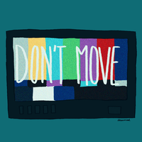 Don't Move by daniedesigns