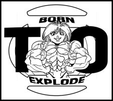 born to explode by Gettar82