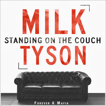 Milk Tyson - Standing On The Couch by DesignsByGuru