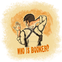 Who Is Booker? by NoNamedSuperhero