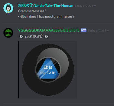 It is certain (8ball is dumb xd) by UnderTale-The-Human