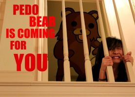 Pedo Bear is Coming for YOU by MinhMonsterful