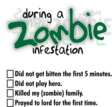 During a Zombie Infestation... by RavynCrescent