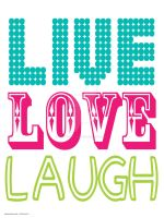 Live Love Laugh by Becadoodle-Designs