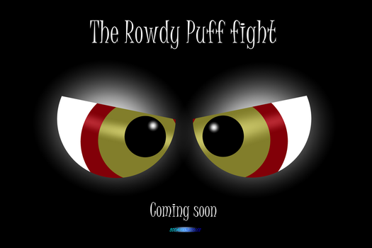 The Rowdy Puff fight - Promotional poster by BoomerXBubbles