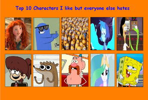 Top 10 Characters I Like/Love That Others Hate by MrAnimatedToon