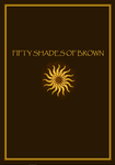 ''Fifty Shades of Brown'' by Arlesienne