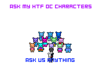 Ask My HTF OC Characters [Inbox] - [Open] by OfficialBloodyvision