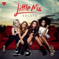 Salute (Deluxe Version) - Little Mix [[Download]] by ThingsWithSwaag