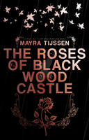 The Roses Of Blackwood Castle by viarobinson