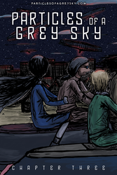 Particles of a Grey Sky, Chapter Three cover by godlessmachine