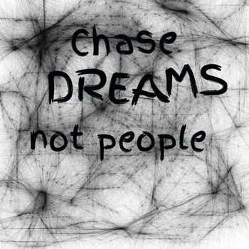 Chase DREAMS not people by Whisperofleafs