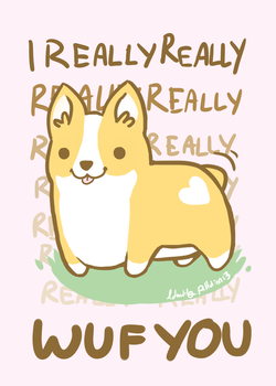 Corgi Valentine -I REALLY WUF YOU- by IdentityPolution