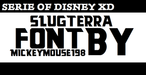 SlugTerra Font (BajoTerra) by MickeyMouse198 by MickeyMouse198