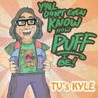 TV's Kyle - Y'all Don't Even Know... by artbylukeski