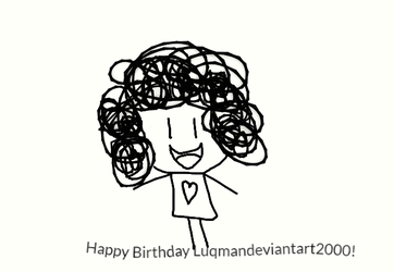Happy Birthday Luqmandeviantart2000! by worldofcaitlyn