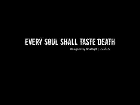 every soul shall face death Every soul shall taste deathislamic reminders are you ready for death this video will change your life completely death is a reality in which all human beings believe.