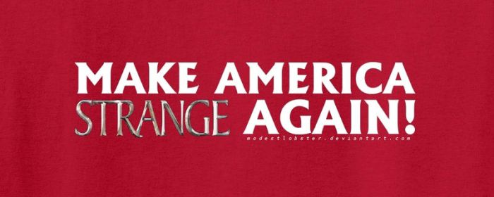 Make America Strange Again! by modestlobster
