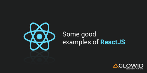 What are some good examples for React.js? by ReactJSAglowid