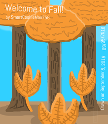 Welcome to Fall! by SmartCookieMan756