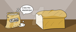 What Did the Flour Say to the Loaf of Bread? by paytonsnewheart