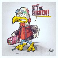 Nobody Calls Me CHICKEN! by AlbertoArni