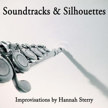 Soundtracks and Silhouettes - Hannah Sterry by FluteJazz