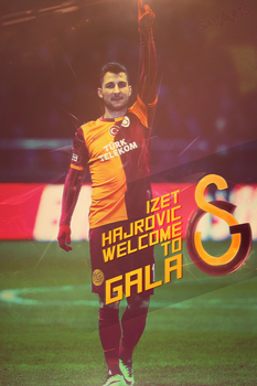 Welcome to GALA | Izet Hajrovic by anasonmania