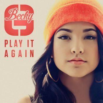 +CD Becky G -Play It Gain (EP) by JustInLoveTrue