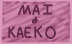 Mai and Kaeko fan stamp by MissMonie