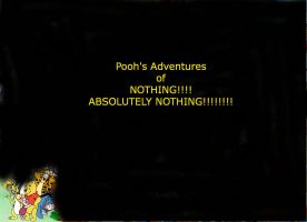 Pooh's Adventures of NOTHING ABSOLUTELY NOTHING!!! by lightyearpig