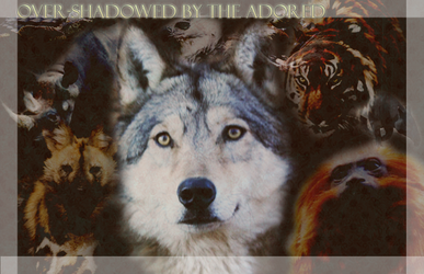 Over-shadowed by the Adored by Deesney
