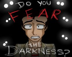 Do You FEAR the DARKNESS? by RomanosGirl666